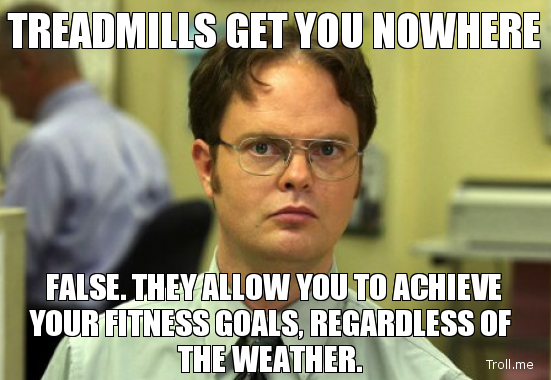 treadmills-get-you-nowhere-false-they-allow-you-to-achieve-your-fitness-goals-regardless-of-the-weather