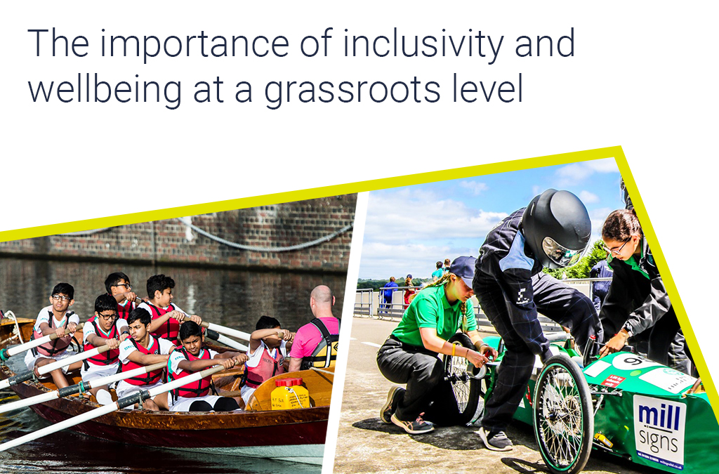 The importance of inclusivity and wellbeing at a grassroots level