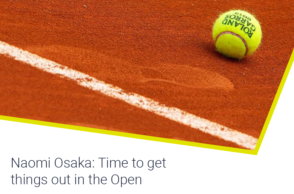Naomi Osaka: Time to get things out in the Open